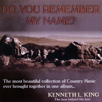 Product picture MP3 - 03 Kenneth L. King - Do You Remember my Name In A Better Time